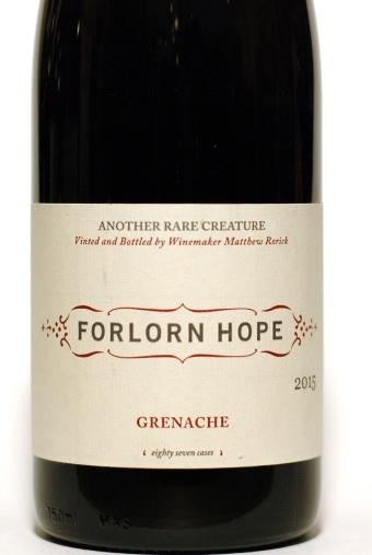 Forlorn Hope 2015 Calaveras County Rorick Family Vineyard Grenache